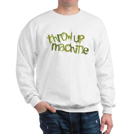 Throw Up Machine Sweatshirt