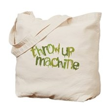 Throw Up Machine Tote Bag