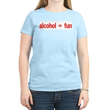 Alcohol = Fun Women's Pink T-Shirt