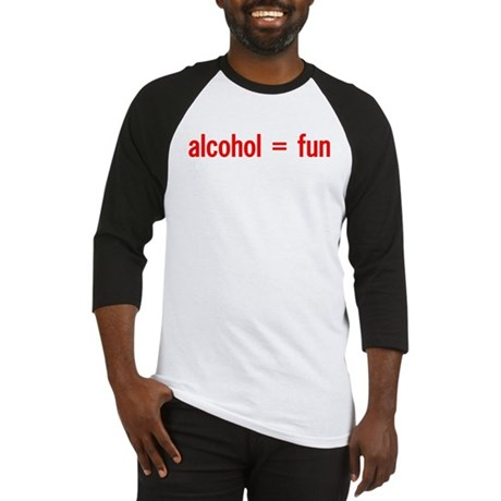 Alcohol = Fun Baseball Jersey