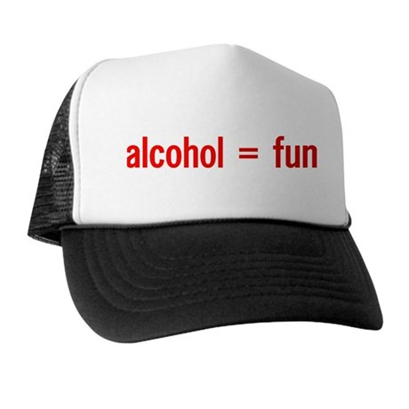 Alcohol = Fun Trucker Hat