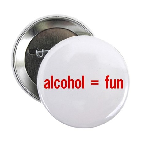 "Alcohol = Fun 2.25"" Button (100 pack)"