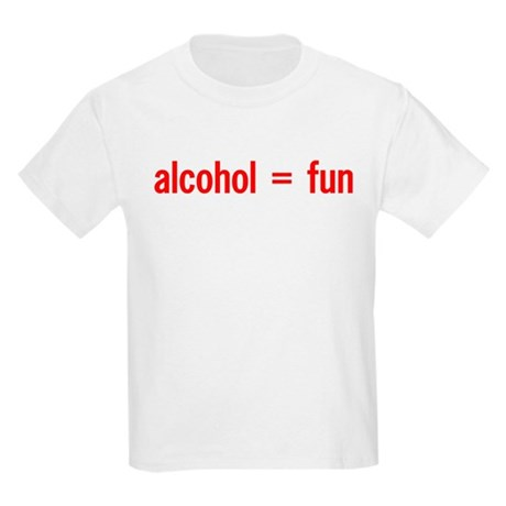 Alcohol = Fun Kids T-Shirt