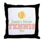 Daddy's Future Tennis Pro Throw Pillow