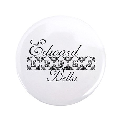 "Edward Loves Bella Twilight 3.5"" Button"