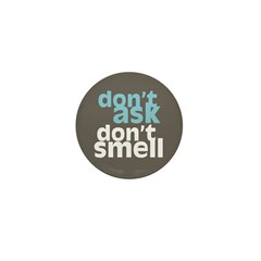 Don't Ask Don't Smell Mini Button (10 pack)