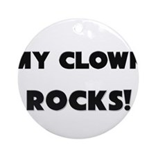 MY Clown ROCKS! Ornament (Round)