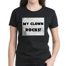 MY Clown ROCKS! Women's Dark T-Shirt