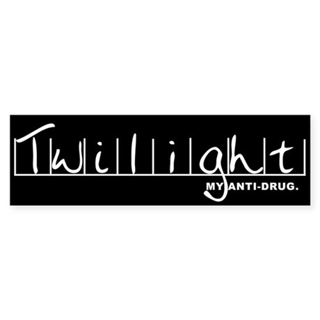 Twilight My Anti-Drug Bumper Sticker