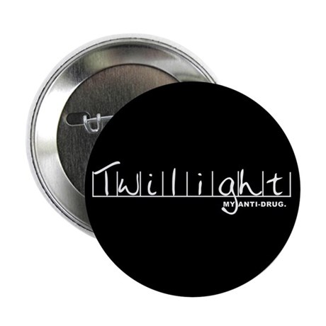 "Twilight My Anti-Drug 2.25"" Button"