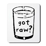 got raw? Mousepad