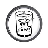 got raw? Wall Clock
