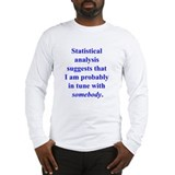 Statistically in Tune . . . Long Sleeve T-Shirt