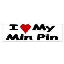 Love My Min Pin Bumper Bumper Stickers Bumper Bumper Sticker