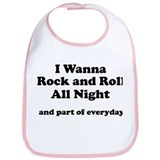 I wanna Rock and Roll all nig Bib