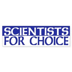 Scientists for Choice (bumper sticker)