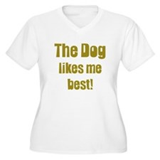 The Dog Likes Me Best' T-Shirt
