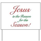 Jesus is the Reason... Yard Sign
