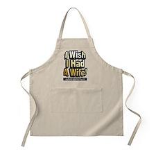 I Wish I Had A Wife ~ BBQ Apron