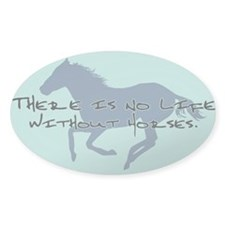 No Life Without Horses Oval Decal