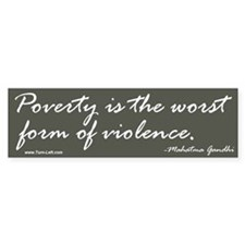 Bumper Sticker - Gandhi quote on poverty