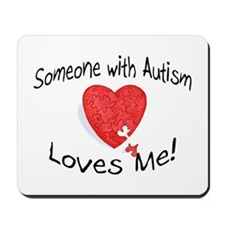 Someone With Autism Loves Me Mousepad