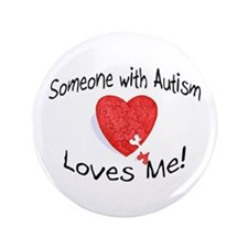 "Someone With Autism Loves Me 3.5"" Button (100 pack"