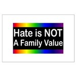 Hate is Not a Family Value Large Poster