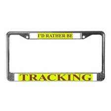 I'd Rather be Tracking License Plate Frame