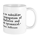 """subsidize with his taxes ..."" Mug"