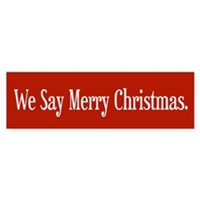 We Say Merry Christmas Bumper Sticker (50 pk)