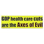 Axes of Evil Health Care Bumper Sticker