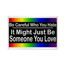 Be Careful Who You Hate Rectangle Magnet (100 pack