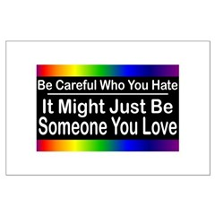 Be Careful Who You Hate Large Poster