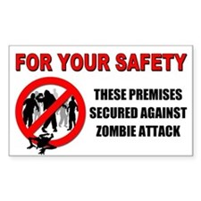 Sticker - Premises Secured Against Zombie Attack
