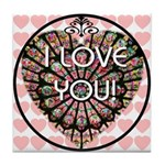 I LOVE YOU! Tile Coaster