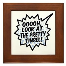 'Ooooh, Pretty Tinsel!' Framed Tile