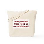 I Was Told No Math Tote Bag