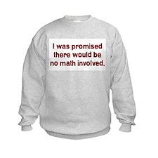 I Was Told No Math Sweatshirt