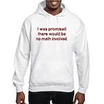 I Was Told No Math Hooded Sweatshirt