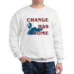 Change Has Come Sweatshirt