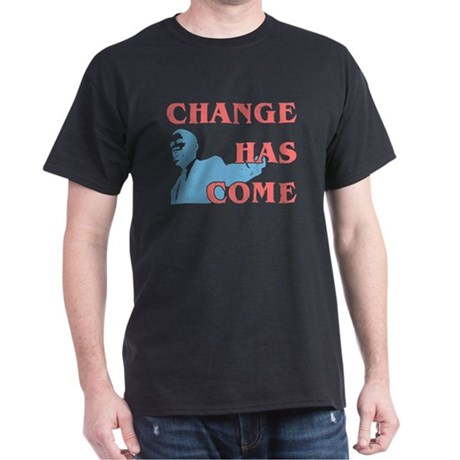 Change Has Come Dark T-Shirt