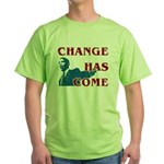 Change Has Come Green T-Shirt