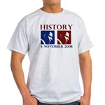 History 11-4-2008 Light T-Shirt