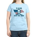 Yes We Did 11-4-2008 Women's Light T-Shirt