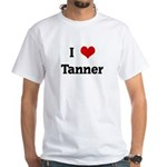 I Love Tanner White T-Shirt