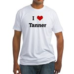 I Love Tanner Fitted T-Shirt