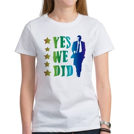 Yes We Did Rainbow Women's T-Shirt
