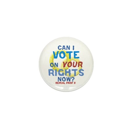 Prop 8 -Your Rights Mini Button (100 pack)