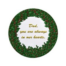 "Memory of Dad Holly Wreath 3.5"" Button"